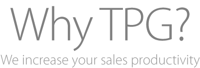 Why TPG? We increase your sales productivity